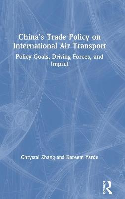Understanding China's Trade Policymaking on International Air Transport - Chrystal B. Zhang