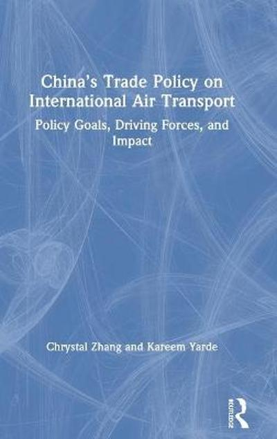 China's Trade Policy on International Air Transport - Chrystal B. Zhang