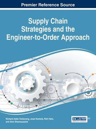 Supply Chain Strategies and the Engineer-to-Order Approach - Richard Addo-Tenkorang