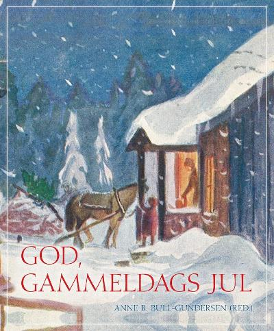 God, gammeldags jul - Anne Bull-Gundersen