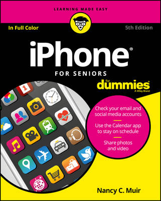 iPhone for Seniors for Dummies - Nancy C. Muir