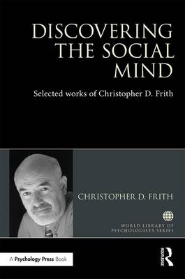 Discovering the Social Mind - Christopher D. Frith
