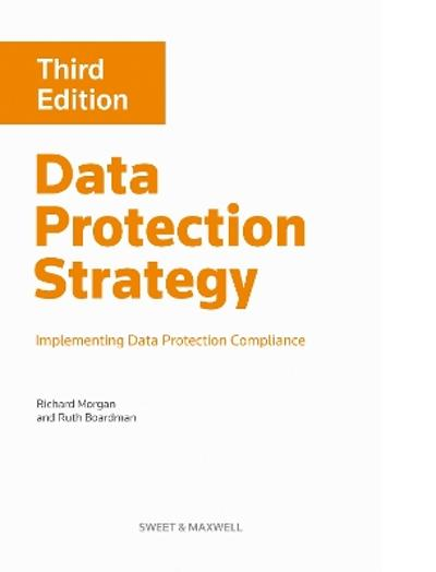 Data Protection Strategy: Implementing Data Protection Compliance - Richard Morgan