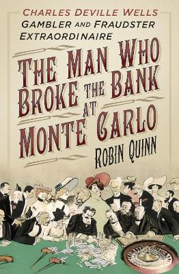 The Man Who Broke the Bank at Monte Carlo - Robin Quinn