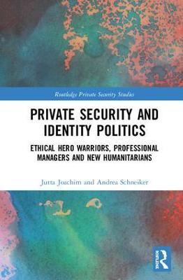Private Security and Identity Politics - Jutta Joachim