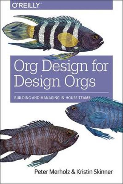 Org Design for Design Orgs - Peter Merholz