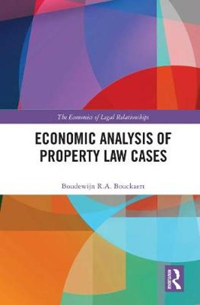 Economic Analysis of Property Law Cases - Boudewijn Bouckaert