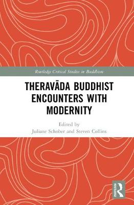 Theravada Buddhist Encounters with Modernity - Juliane Schober