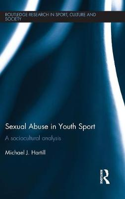 Sexual Abuse in Youth Sport - Michael J. Hartill