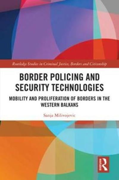 Border Policing and Security Technologies - Sanja Milivojevic