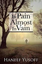 In Pain Almost in Vain - Haneef Yusoff