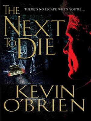 The Next to Die - Kevin O'Brien