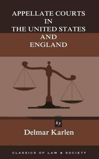 Appellate Courts in the United States and England - Delmar Karlen