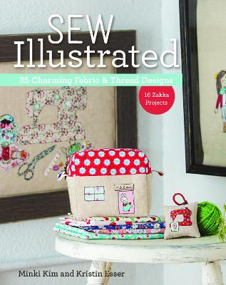 Sew Illustrated - 35 Charming Fabric & Thread Designs - Minki Kim