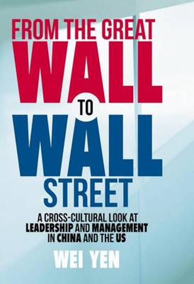 From the Great Wall to Wall Street - Denis Hew Wei-Yen