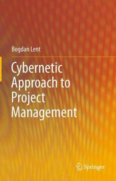 Cybernetic Approach to Project Management - Bogdan Lent