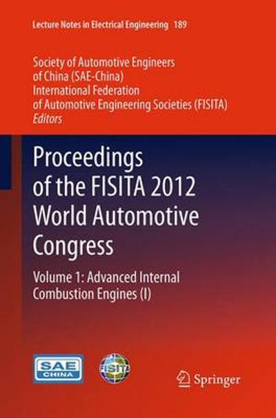 Proceedings of the FISITA 2012 World Automotive Congress - (SAE-China), Society of Automotive Engineers of China