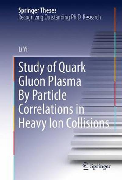 Study of Quark Gluon Plasma By Particle Correlations in Heavy Ion Collisions - Li Yi