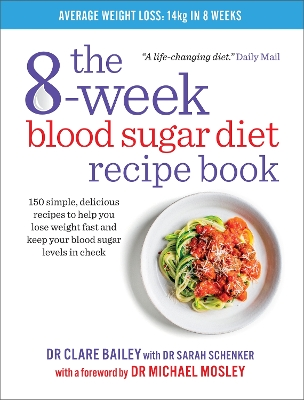The 8-week blood sugar diet recipe book - Clare Bailey