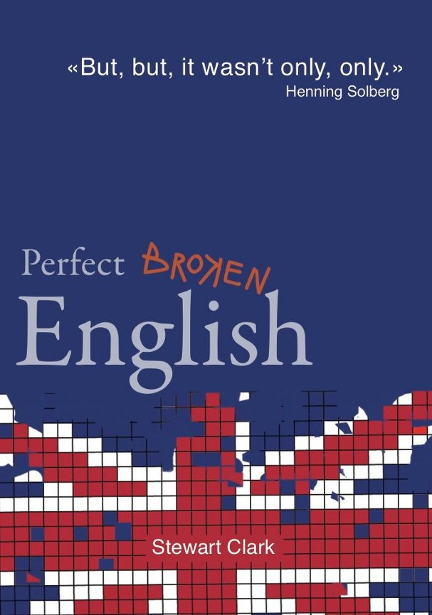 Perfect broken English - Stewart Clark