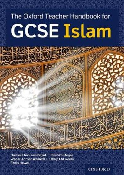 The Oxford Teacher Handbook for GCSE Islam - Dr Rachael Jackson-Royal