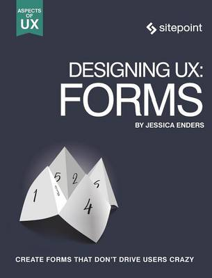 Designing UX: Forms - Jessica Enders