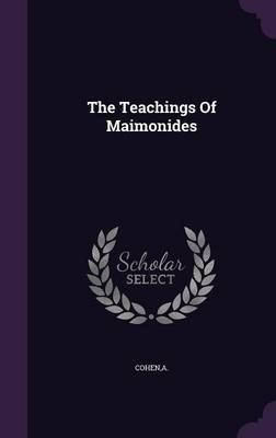 The Teachings of Maimonides - A Cohen