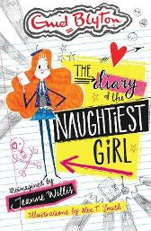 The Diary of the Naughtiest Girl - Jeanne Willis Alex T. Smith