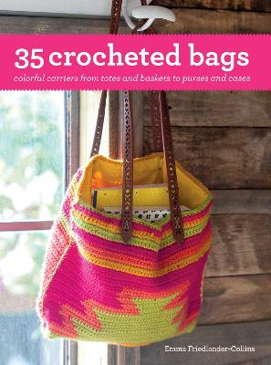 35 Crocheted Bags - Emma Friedlander-Collins