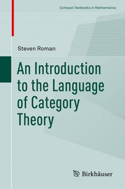 An Introduction to the Language of Category Theory - Steven Roman