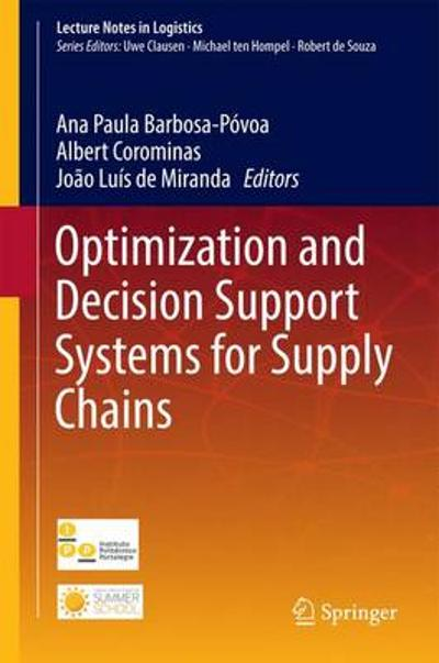 Optimization and Decision Support Systems for Supply Chains - Ana Paula Barbosa Povoa
