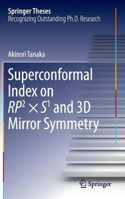 Superconformal Index on RP2 x S1 and 3D Mirror Symmetry - Akinori Tanaka