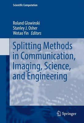 Splitting Methods in Communication, Imaging, Science, and Engineering - Roland Glowinski