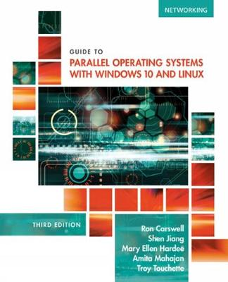 Guide to Parallel Operating Systems with Windows (R) 10 and Linux - Shen Jiang