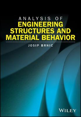 Analysis of Engineering Structures and Material Behavior - Josip Brniae