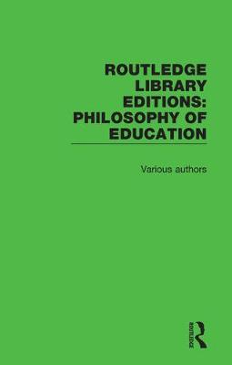 Routledge Library Editions: Philosophy of Education - Various