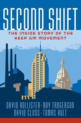 Second Shift: The Inside Story of the Keep GM Movement - David Closs