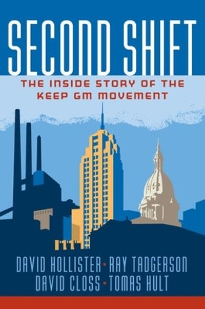Second Shift: The Inside Story of the Keep GM Movement - David Hollister