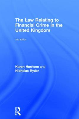 The Law Relating to Financial Crime in the United Kingdom, 2nd Edition - Karen Harrison