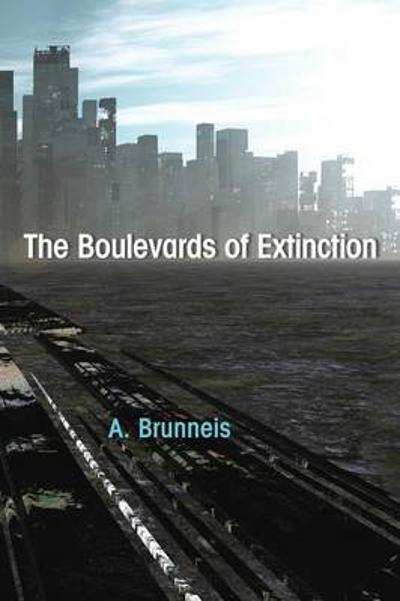 The Boulevards of Extinction - A Brunneis