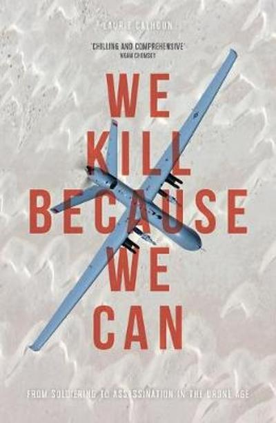 We Kill Because We Can - Laurie Calhoun