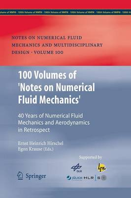 100 Volumes of 'Notes on Numerical Fluid Mechanics' - Ernst Heinrich Hirschel