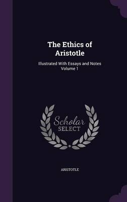 The Ethics of Aristotle - Aristotle