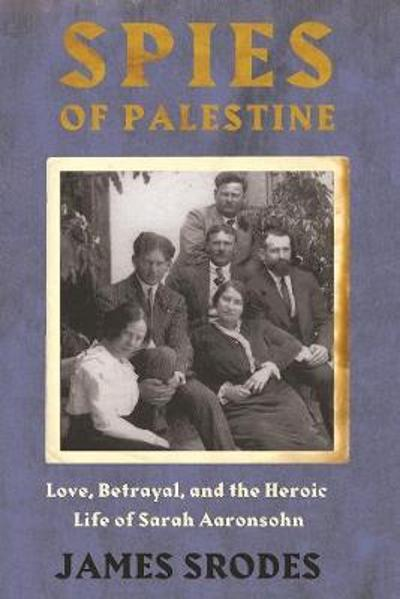 Spies in Palestine - James Srodes