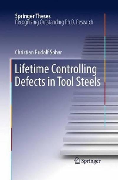 Lifetime Controlling Defects in Tool Steels - Christian Rudolf Sohar