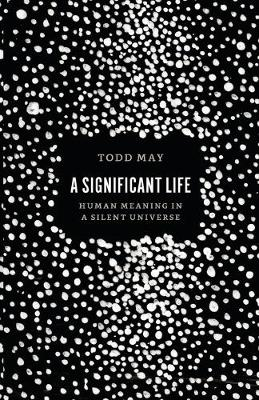 A Significant Life - Todd May
