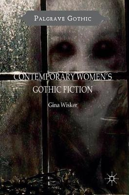 Contemporary Women's Gothic Fiction - Gina Wisker