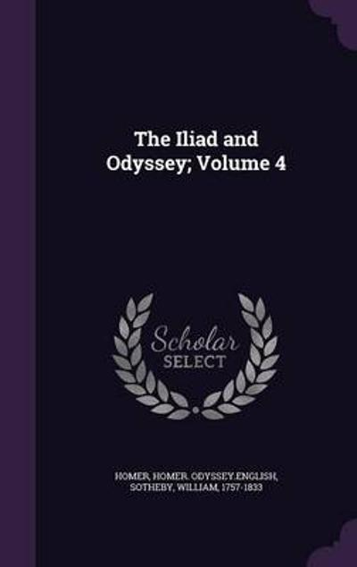 The Iliad and Odyssey; Volume 4 - Homer