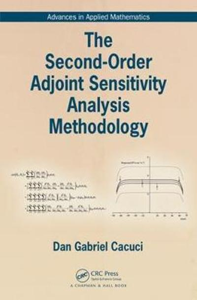 The Second-Order Adjoint Sensitivity Analysis Methodology - Dan Gabriel Cacuci