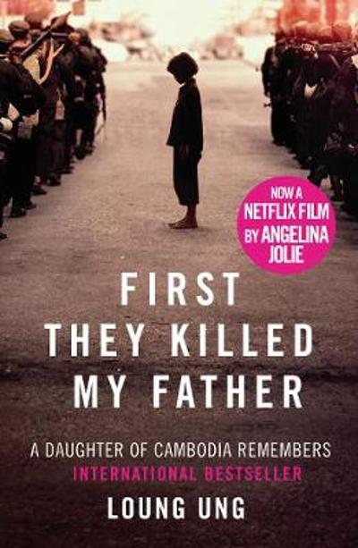 First They Killed My Father - Loung Ung